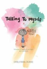 TALKING TO MYSELF / HABLANDO SOLA - ZACARIAS, DANIELA RIVERA - NEW PAPERBACK BOO