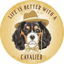 CAVALIER, LA VITA È MEGLIO CON A Dog, Carino regalo rotondo di metallo