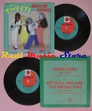 LP 45 7'' THE TWEETS Birdie song Let's all sing 1981 uk PRT 7P 219 no cd mc dvd*