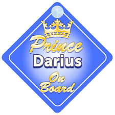 Crown Prince Darius On Board Personalised Boy Car Sign Child Gift
