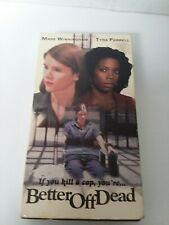 Better Off Dead Vhs (1995 Prism)Mare Winningham,Super Rare & Htf!