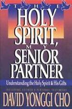 The Holy Spirit, My Senior Partner : Understanding the Holy Spirit and His Gifts