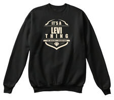 Levi Only Would Understand! Sweat-Shirt Confortable