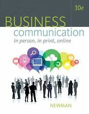 Business Communication: In Person, In Print, Online: By Newman, Amy, Ober, Scot