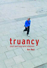 Truancy: Short and Long-term Solutions by Ken Reid