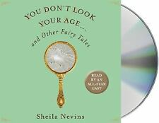 You Don't Look Your Age and Other Fairy Tales by Sheila Nevins 4-CD audio book