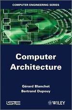 Computer Architecture by Gérard Blanchet and Bertrand Dupouy (2012, Hardcover)