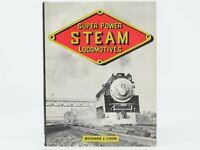 Super Power Steam Locomotives by Richard J. Cook ©1980 HC Book