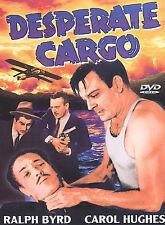 Desperate Cargo (DVD, Ralph Byrd, Carol Hughes, Classic Thriller, 1941, 2003)