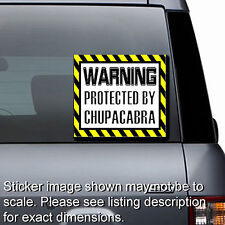 Warning Protected by CHUPACABRA - Window Sticker Bumper