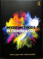 Mixed Methods in Criminology by Vicky Heap 9781138309463   Brand New