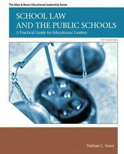 School Law and the Public Schools : A Practical Guide for Educational Leaders by