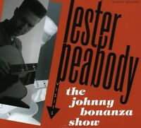 Lester Peabody Visits The Johnny Bonanza Show - Lester Peabody (2008, CD NEU)