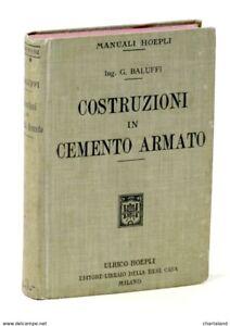 Manuali Hoepli - G. Baluffi - Costruzioni in cemento armato - 1^ ed. 1916