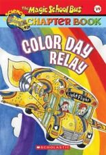 Color Day Relay (The Magic School Bus Chapter Book
