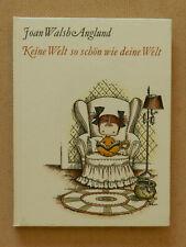 Keine Welt so schön wie deine Welt Joan Walsh Anglund