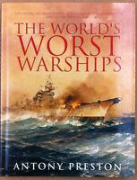 Preston - The World's Worst Warships - Conway Press 2002 - 1^ edizione 1st edit.