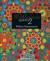 MILLEFIORI QUILTS 2 BY WILLYNE HAMMERSTEIN~PATTERN BOOK~QUILTMANIA~PASSACAGLIA