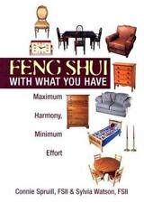 Feng Shui With What You Have: Maximum Harmony, Minimum Effort Spruill, Connie,