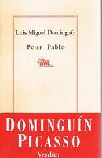 Luis Miguel DOMINGUIN pour Pablo PICASSO Texte traduit George FRANCK Préf DURAND