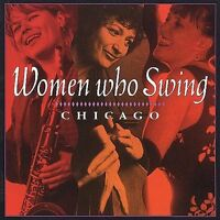 Women Who Swing Chicago by Various Artists (CD, Dec-1998, Big Chicago)