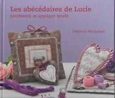 LOISIRS CREATIFS / LES ABECEDAIRES DE LUCIE : PATCHWORK ET APPLIQUE BRODE