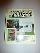 The Backyard Builder's Book of Outdoor Building Projects Hardcover Illustrat163