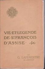 G. Lafenestre - Vie et Légende de St. FRANCOIS D'ASSISE - Piazza Ed.