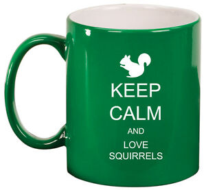 11oz Ceramic Coffee Tea Mug Glass Cup Keep Calm and Love Squirrels