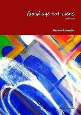Good Bye Tot Ziens by Hannie Rouweler (Paperback, 2017)