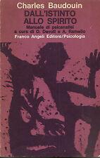 CHARLES BAUDOUIN: DALL'ISTINTO ALLO SPIRITO Manuale di psicanalisi _ DEVOTI _'76