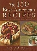 B000Y4OBOI The 150 Best American Recipes: Indispensable Dishes from Legendary C
