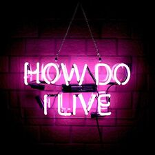 """""""How Do I Live"""" Pink Acrylic Neon Sign Bar Gift 14""""x8"""" Light Lamp Real Glass"""