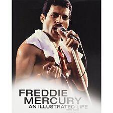 Freddie Mercury: An Illustrated Life by Mark Blake