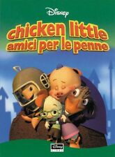 CHICKEN LITTLE AMICI PER LE PENNE -DISNEY LIBRI- Libro Nuovo in Offerta!