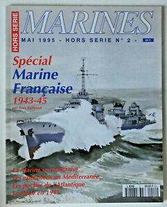 MAGAZINE MARINES 1995 HORS SERIE N°2 SPÈCIAL MARINE FRANÇAISE