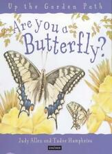 Are You a Butterfly? (Up the Garden Path),Judy Allen, Tudor Humphries