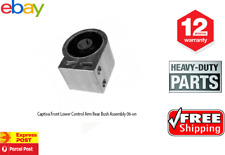 Holden Captiva Front Lower Control Arm Rear Bush Assembly 2006-on wards