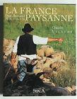 La france Paysanne - Jean Bernard Naudin et Claude Villers