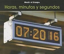 Horas, minutos y segundos (Medir el tiempo) (Spanish Edition) by Tracey Steffora