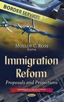 Immigration Reform. Proposals & Projections (Hardback book, 2014)