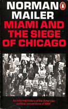 Miami and the Siege of Chicago: An Informal History of the American Political ..