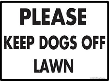"""Please Keep Dogs Off Lawn - No Dog Pooping Aluminum Rectangle Sign - 12"""" x 9"""""""