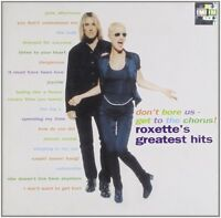 Roxette - Don't Bore Us - Get to the Chorus (Greatest Hits CD)