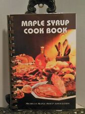 LN MAPLE SYRUP COOKBOOK All Sorts of Recipes Using Cooking Baking With Michigan
