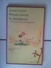 Joseph CZAPSKI Proust contre la déchéance - conférences au camp de Griazowietz