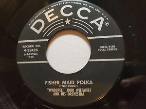 """WHOOPEE"" JOHN WILFAHRT - Fisher Maid Polka / Alpine Leander 1955 POLKA 7"" Decca"