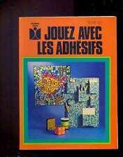Jouez avec les adhésifs, Fleurus Idées 1974