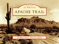 Apache Trail [Postcards of America] [AZ] [Arcadia Publishing]