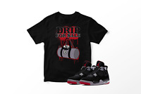 Drip 4 Sale Tee Shirt to Match Retro Air Jordan IV Bred Shoe Mens Graphic Tee